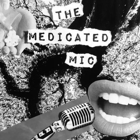 SUBMISSIONS OPEN for MARCH: THE MEDICATED MIC