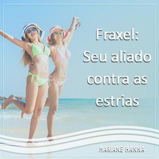 Fraxel: Seu alidado contra estrias!