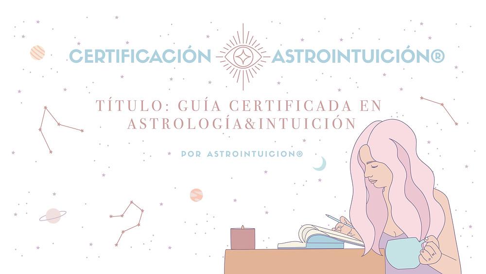 Certificación de astrointuición. Obtén el título de guía certificada en astrología e intuición