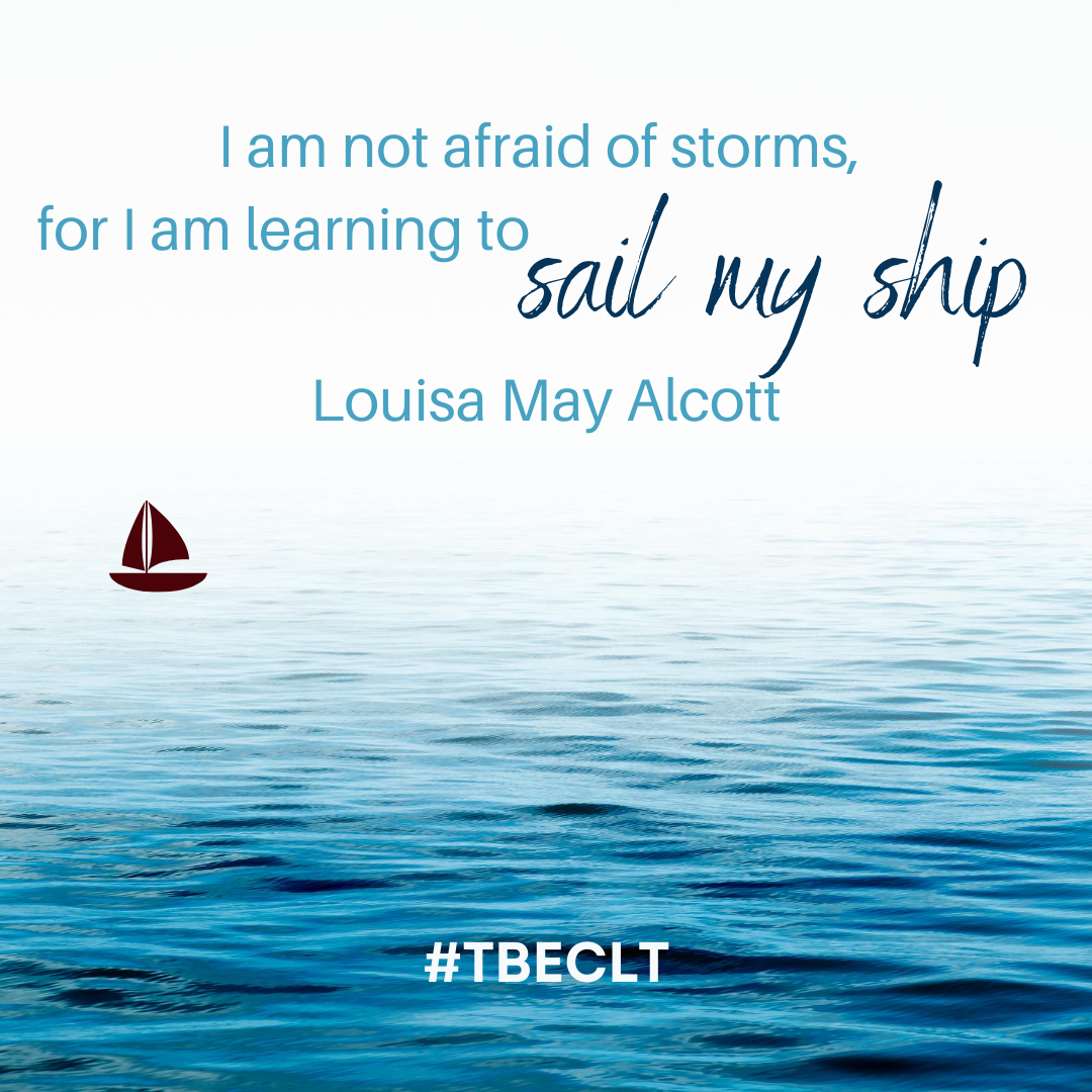 I am not afraid of storms, for I am lear