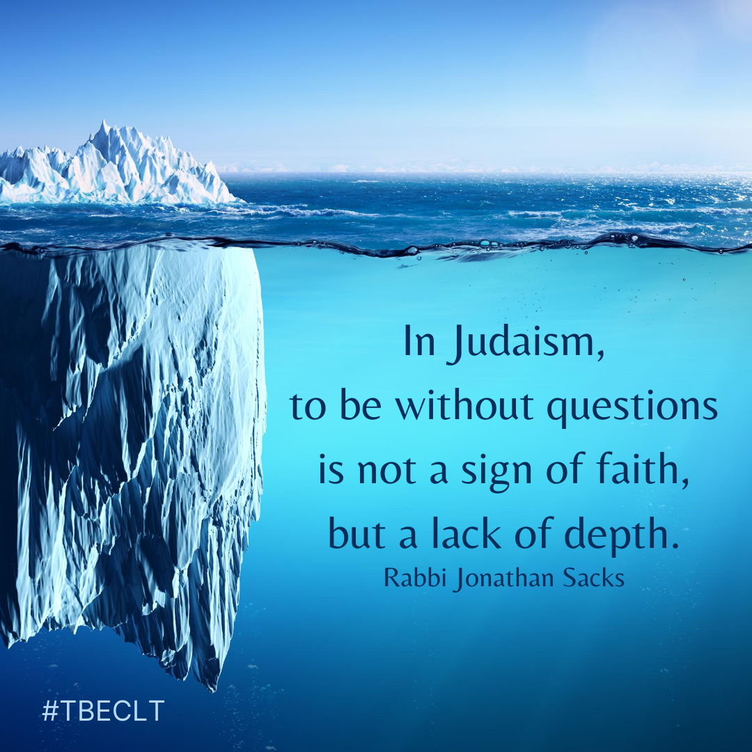 In Judaism, to be without questions is n