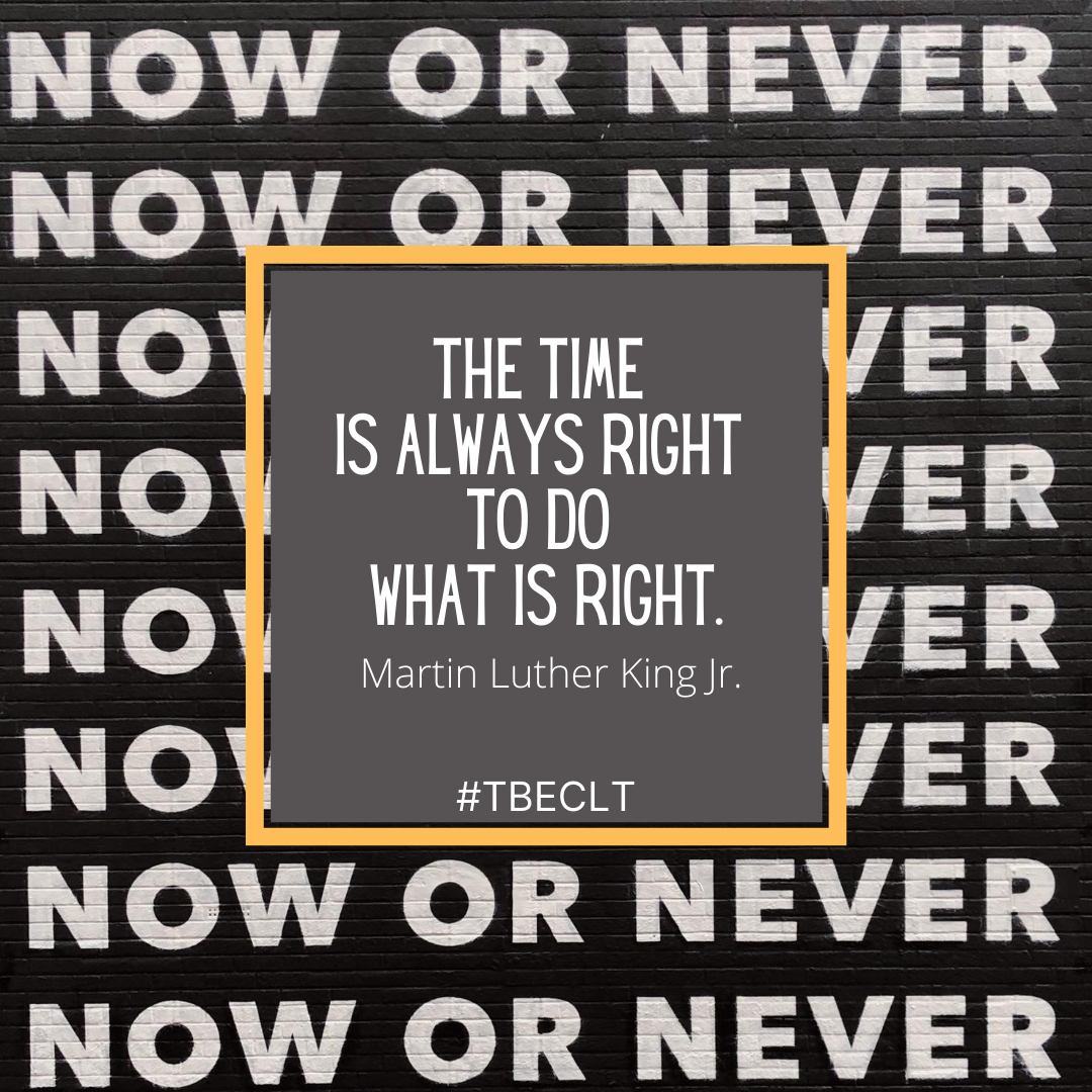 The time is always right to do what is r
