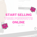 Start Selling Your Products Online
