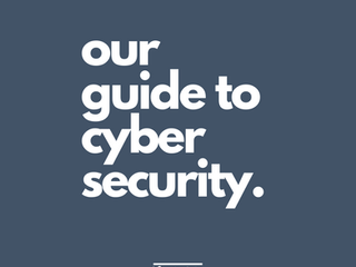 Our Guide to Cyber Security