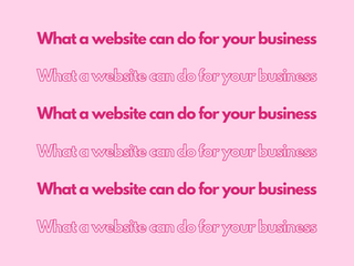 What a website can do for your business.