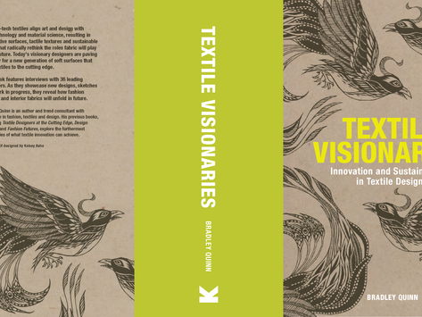 Textile Visionaries - Innovation and Sustainability in Textiles Design By UK Author Bradley Quinn