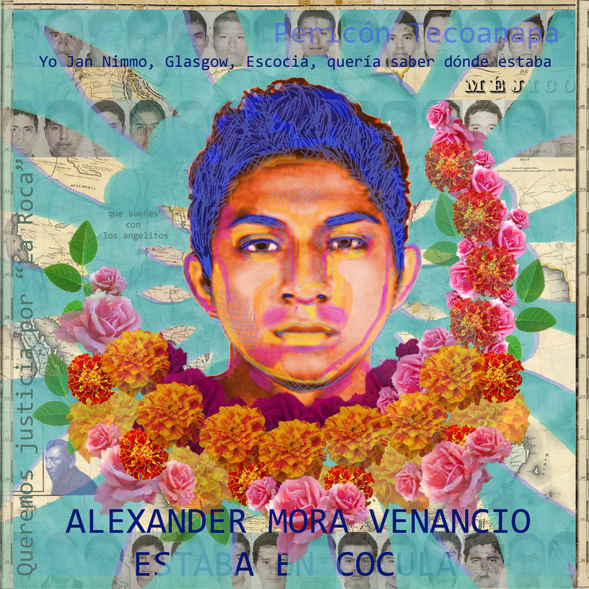 Tribute for the Ayotzinapa 43+/Tributo para los 43+ de Ayotzinapa Digital collages of the Ayotzinapa students, made by Glasgow based artist and filmmaker Jan Nimmo. The portraits include biographical information for each student, compiled by activist Alma Eréndira Sandoval Carrillo.