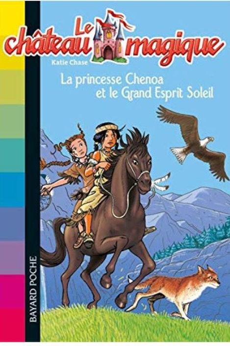 Le château magique - La princesse Chenoa et le grand espris soleil