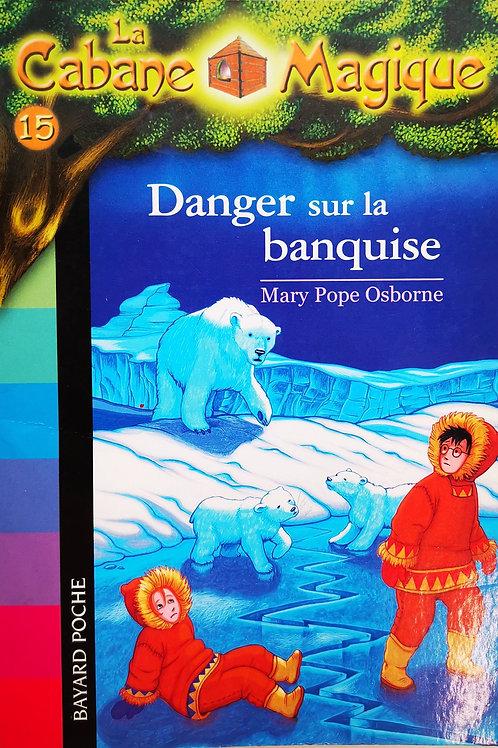 La Cabane Magique, Danger sur la banquise