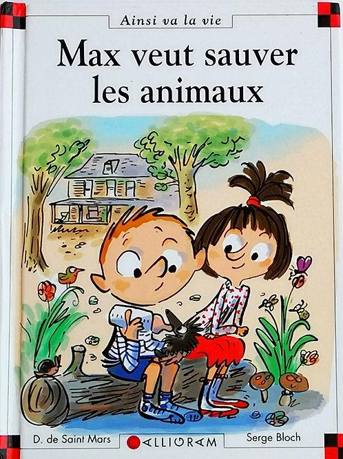 Max et Lili : Max veut sauver les animaux