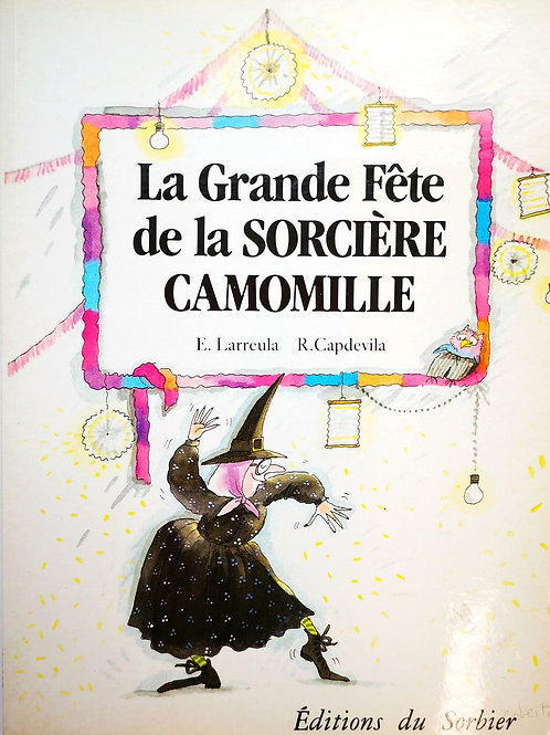 La grande fête de la sorcière Camomille