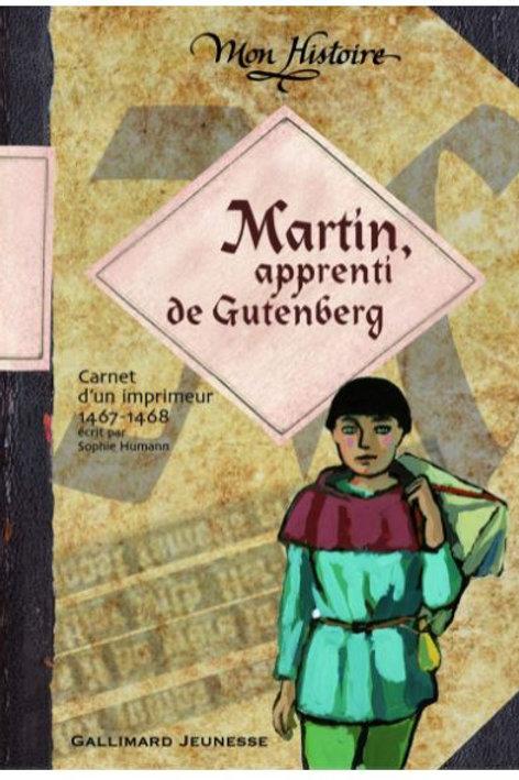 Martin, apprenti de Gutenberg: Carnet de voyage d'un imprimeur, 1467-1468