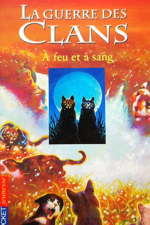La Guerre des Clans : A feu et à sang - Livre II