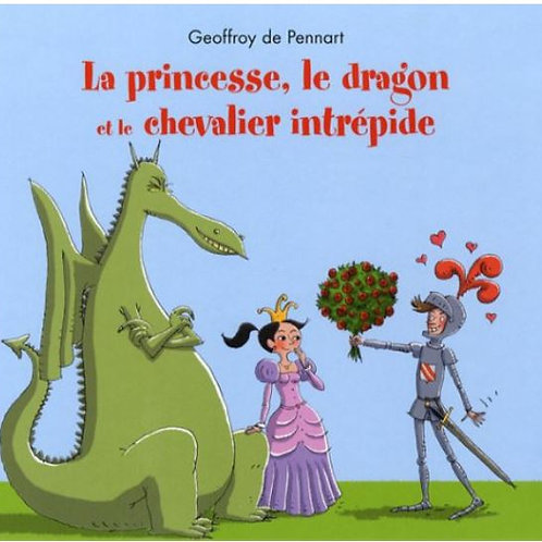 Georges le dragon : La princesse, le dragon et le chevalier intrépide