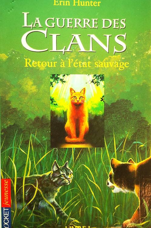 La Guerre des Clans : Retour à l'état sauvage - Livre I