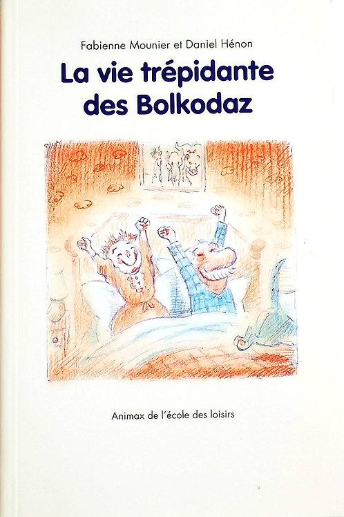 La vie trépidante des Bolkodaz