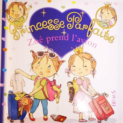 Princesse Parfaite, Zoé prend l'avion