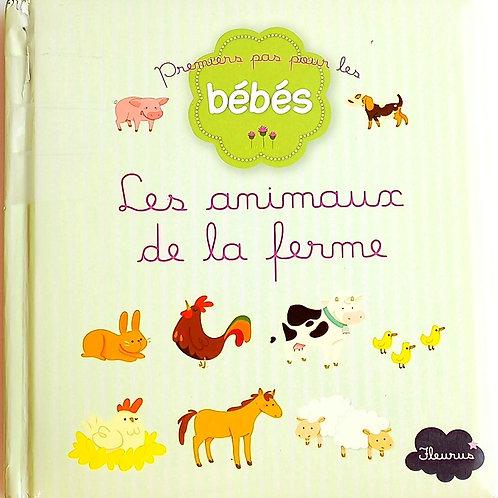 Premiers pas pour les bébés  : Les animaux de la ferme