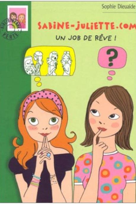 BIbliothèque verte : Sabine-Juliette.com : Un job de rêve ! Poche