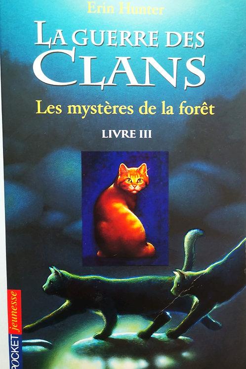 La Guerre des Clans : Les mystères de la forêt - Livre II