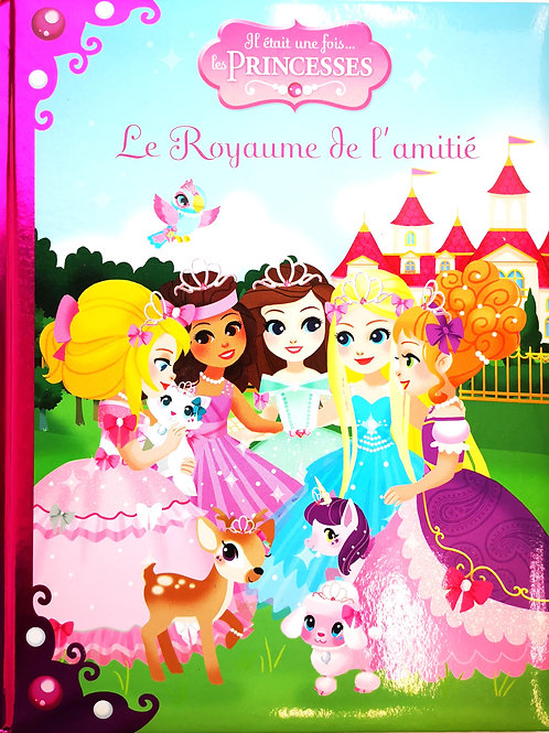 Il était une fois... les princesses, Le Royaume de l'amitié