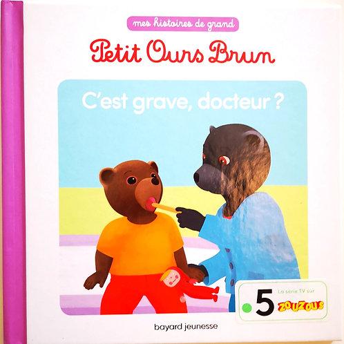 Petit Ours Brun, C'est grave, docteur ?