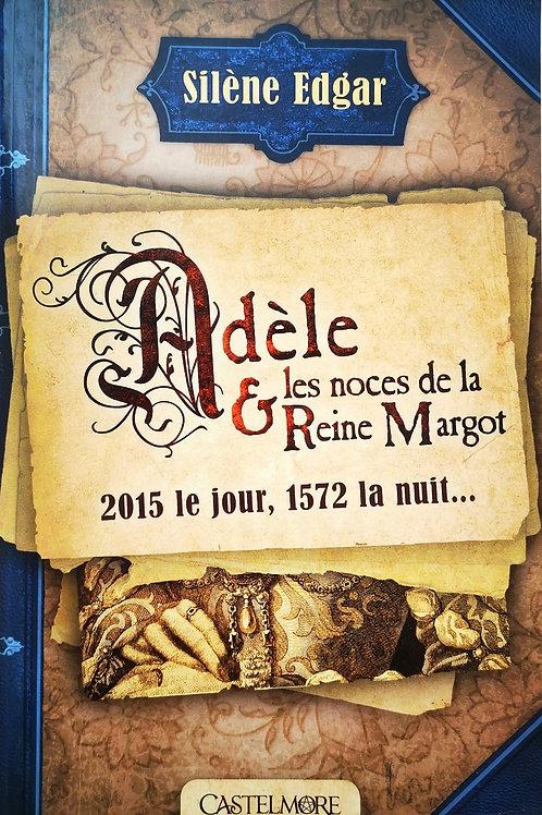 Adèle et les noces de la Reine Margot, Silène Edgar