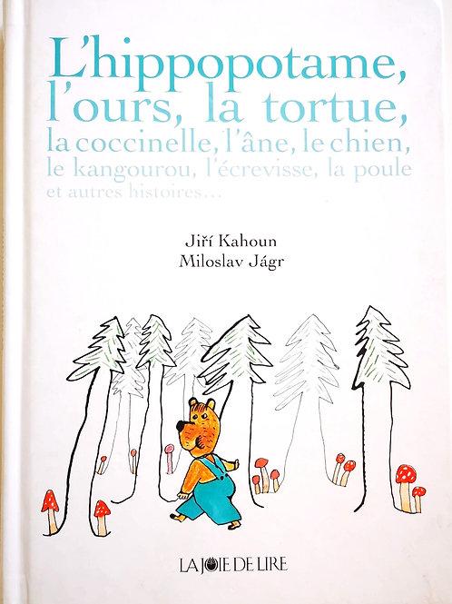 L'hippopotame, l'ours, la tortue, la coccinelle et autres histoires...
