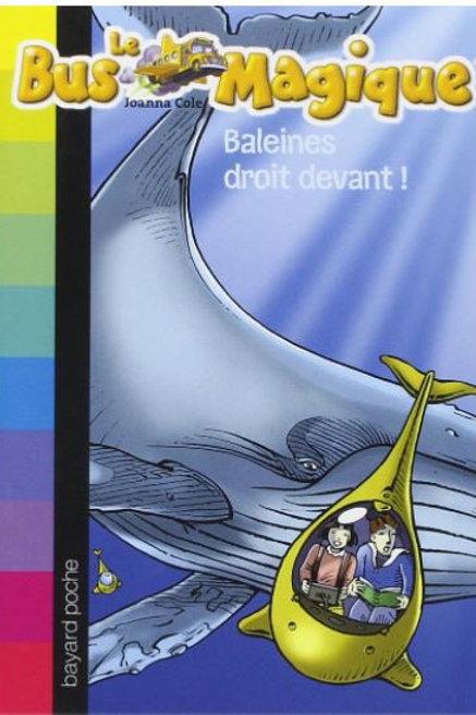Le bus magique, Tome 03: Baleines droit devant !