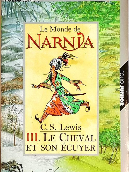 Le monde de Narnia : III. Le Cheval et son ecuyer