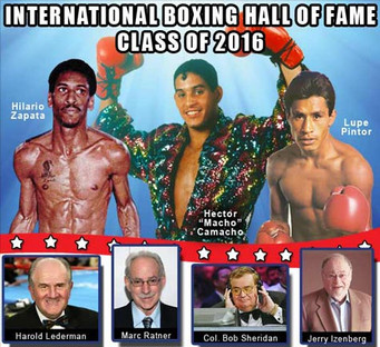 MODERN BOXERS HECTOR CAMACHO, LUPE PINTOR & HILARIO ZAPATA ELECTED TO INT'L BOXING HALL OF FAME