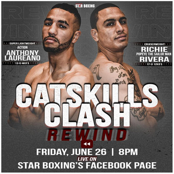 """CATSKILLS CLASH REWIND"" SET TO GO LIVE THIS FRIDAY 6/26 ON STAR BOXING'S FACEBOOK"