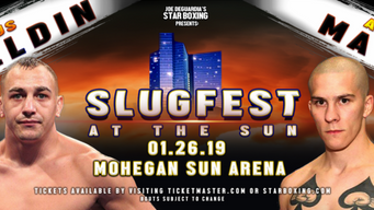 "SAT JAN 26 - CLETUS SELDIN SET TO RETURN AT STAR BOXING'S ""SLUGFEST at the SUN"" @ MOHE"