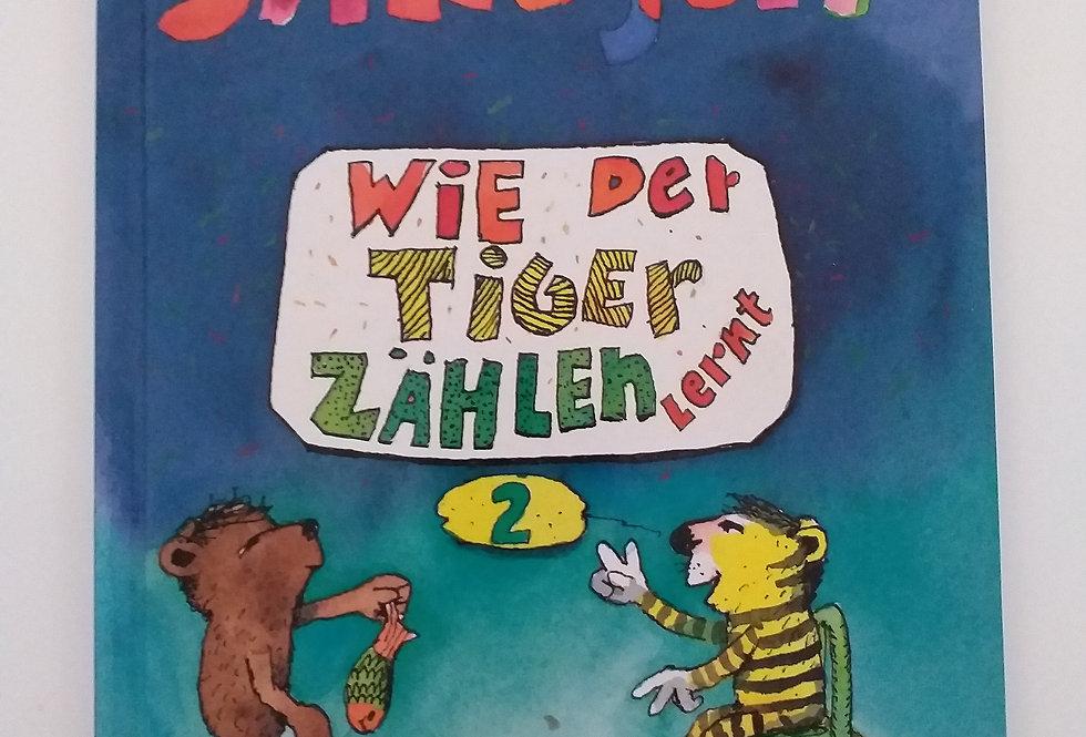 Janosch. Wie der Tiger zählen lernt.