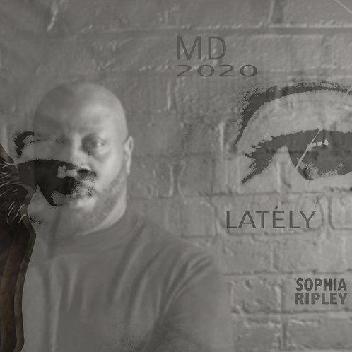 Lately - MD2020 Mix - Sophia Ripley