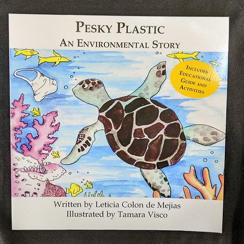 Pesky Plastic: An Environmental Story by Leticia Colon De Mejias