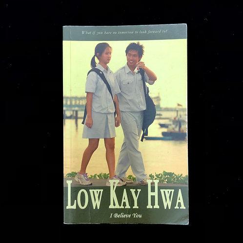 I believe you by Low Kay Hwa