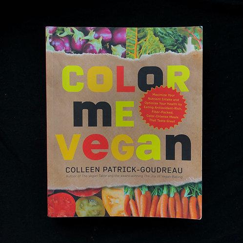 Color Me Vegan by Colleen Patrick Goudreau