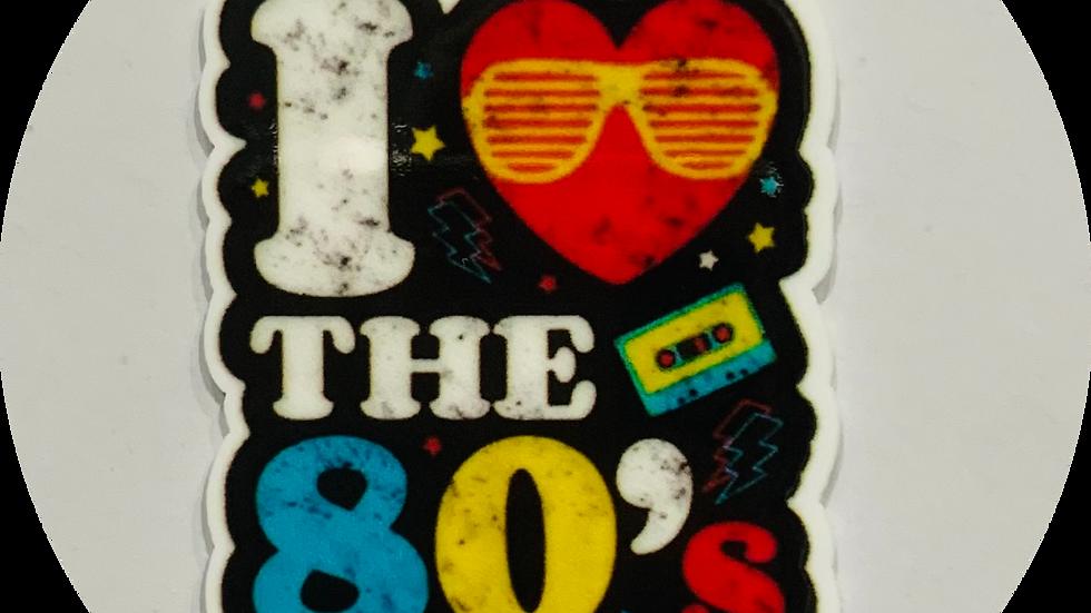I Love The 80s ~ Planar Resin