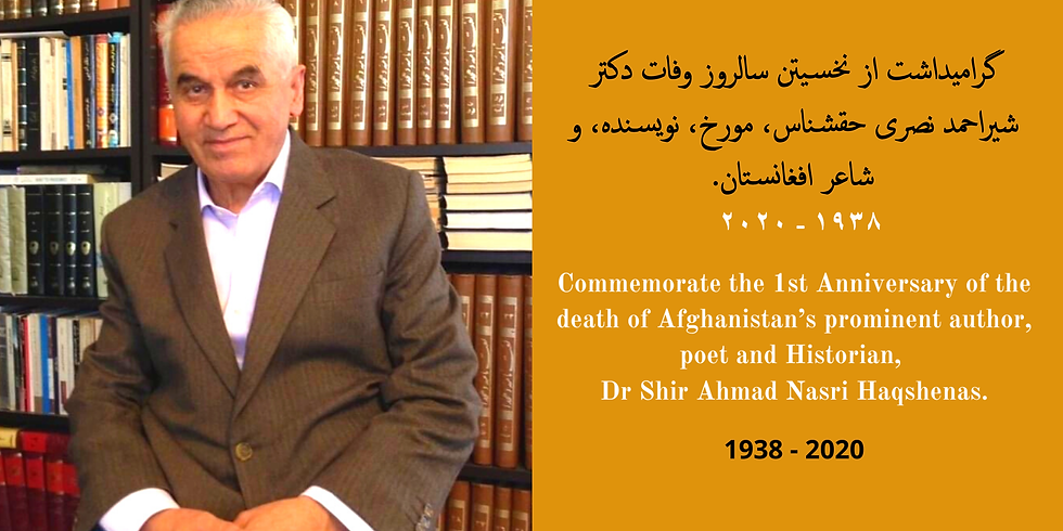 Commemorate the 1st Anniversary of the death of Afghanistan's prominent author, poet and Historian,  Dr Shir Ahmad Nasri