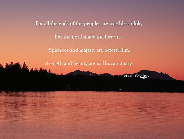 Psalm 96_5_6.jpg