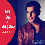 Meet Vasant, played by Gabe Grey.  Back