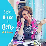 Meet Betty, played by Shelley Thompson.