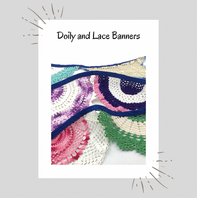 Doily and Lace Banners
