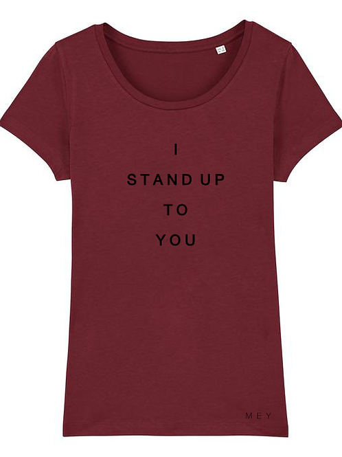 """Tee-Shirt Femme """"I STAND UP TO YOU"""" Red"""