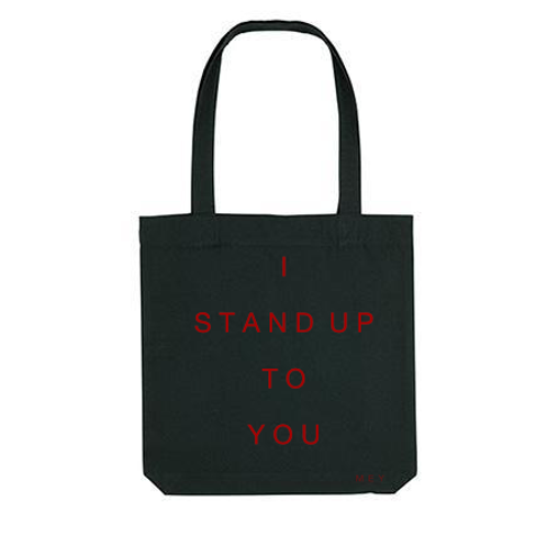 "Totebag  ""I STAND UP TO YOU"""