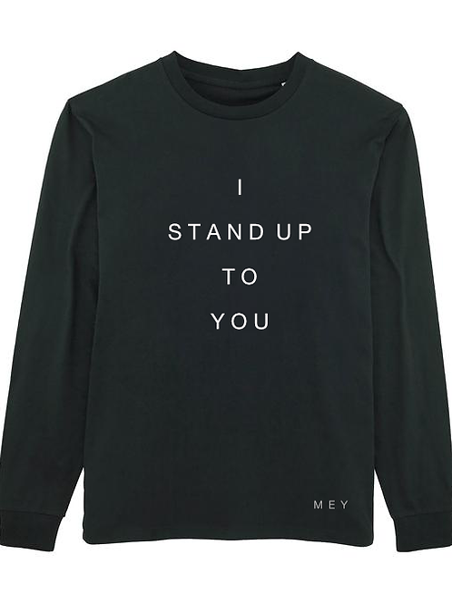 """Sweat Homme """"I STAND UP TO YOU"""""""