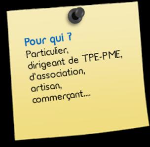 """Post-it """"Pour qui?"""" Particulier, dirigeant de TPE-PME, d'association, artisan, commerçant..."""
