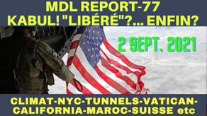 MDL REPORT77-KABUL! ENFIN LIBÉRÉ DE LA CABALE? G. DECODE PARLE DES TUNNELS DU VATICAN-SUISSE-MAROC