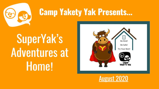 SuperYak's Adventures at Home Slideshow!